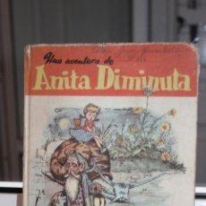 Libros de segunda mano: UNA AVENTURA DE ANITA DIMINUTA ILUSTRADO POR JESUS BLASCO. AÑO 1942. Lote 167622696