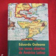 Libros de segunda mano: LAS VENAS ABIERTAS DE AMERICA LATINA, DE EDUARDO GALEANO. Lote 189828956