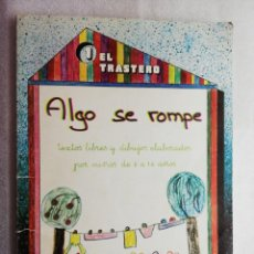 Libros de segunda mano: ALGO SE ROMPE: TEXTOS LIBRES Y DIBUJOS ELABORADOS POR NIÑOS DE 6 A 14 AÑOS (EL TRASTERO). Lote 167638084