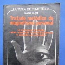 Livros em segunda mão: LA TABLA DE ESMERALDA. TRATADO METODICO DE MAGNETISMO PERSONAL. PAUL-C JAGOT , 1987, ESOTERISMO. Lote 167660100