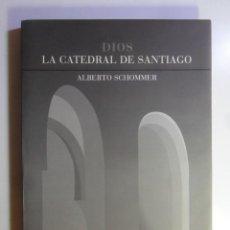 Libros de segunda mano: DIOS - LA CATEDRAL DE SANTIAGO - ALBERTO SCHOMMER / GONZALO ANES - TURNER LIBROS / CAJA MADRID. Lote 167711896