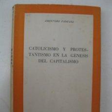Libros de segunda mano: CATOLICISMO Y PROTESTANTISMO EN LA GENESIS DEL CAPITALISMO - AMINTORE FANFANI - EDICIONES RIALP.. Lote 167720648