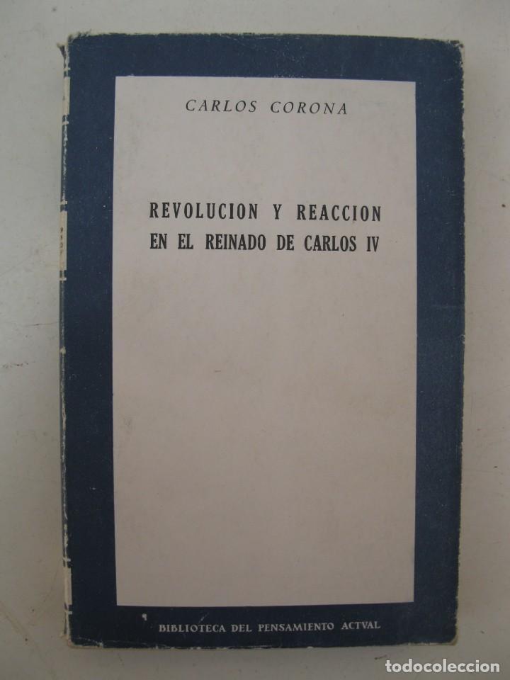 REVOLUCIÓN Y REACCIÓN EN EL REINADO DE CARLOS IV - CARLOS CORONA - EDICIONES RIALP. (Libros de Segunda Mano - Historia - Otros)