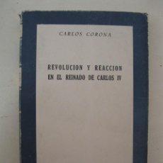 Libros de segunda mano: REVOLUCIÓN Y REACCIÓN EN EL REINADO DE CARLOS IV - CARLOS CORONA - EDICIONES RIALP.. Lote 167721396
