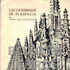 Libros de segunda mano: LÓPEZ SÁNCHEZ-MORA, MANUEL. LAS CATEDRALES DE PLASENCIA. GUÍA HISTÓRICO-ARTÍSTICA. Lote 167768009