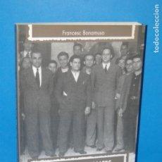 Libros de segunda mano: POLÍTICA I FINANCES REPUBLICANES (1931-1939): LLUÍS MESTRES I CAPDEVILA.-F. BONAMUSA . Lote 167786116