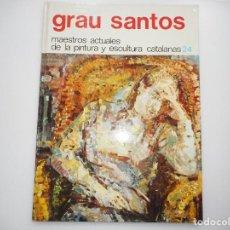 Libros de segunda mano: MAESTROS ACTUALES DE LA PINTURA Y ESCULTURA CATALANAS Nº24. GRAU SANTOS Y94521. Lote 167806824