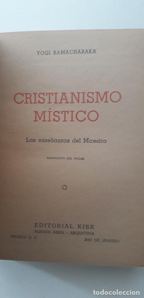 Libros de segunda mano: CRISTIANISMO MÍSTICO. LAS ENSEÑANZAS DEL MAESTRO - YOGI RAMACHARAKA (1946) - Foto 4 - 167807700