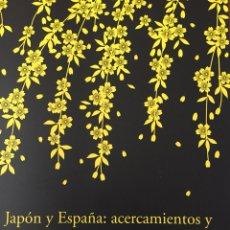 Libros de segunda mano: JAPÓN Y ESPAÑA: ACERCAMIENTOS Y DESENCUENTROS (SIGLOS XVI Y XVII). Lote 167833126