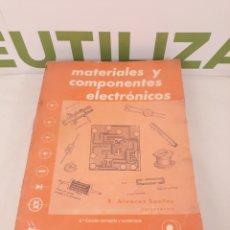 Libros de segunda mano: MATERIALES Y COMPONENTES ELECTRONICOS.R ÁLVAREZ SANTOS.1979.. Lote 167835774