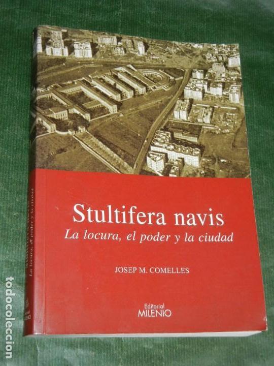 STULTIFERA NAVIS. LA LOCURA, EL PODER Y LA CIUDAD, DE JOSEP M. COMELLES - ED.MILENIO 2006 - DEDICADO (Libros de Segunda Mano - Historia - Otros)