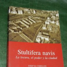 Libros de segunda mano: STULTIFERA NAVIS. LA LOCURA, EL PODER Y LA CIUDAD, DE JOSEP M. COMELLES - ED.MILENIO 2006 - DEDICADO. Lote 167846000