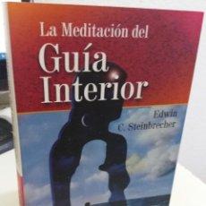 Libros de segunda mano: LA MEDITACION DEL GUÍA INTERIOR - STEINBRECHER, EDWIN C.. Lote 167862192