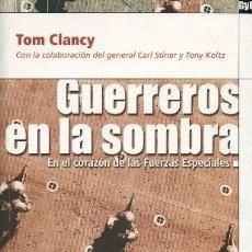 Libros de segunda mano - GUERREROS EN LA SOMBRA - CLANCY, TOM - A-GUE-2388 - 167866124