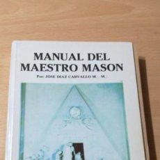 Libros de segunda mano: MANUAL DEL MAESTRO MASON / JOSE DIAZ CARBALLO/ EDICIONES VALLE DE MEXICO/ / I-301. Lote 167874192