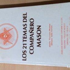 Libros de segunda mano: LOS 21 TEMAS DEL COMPAÑERO MASON/ A TERRONES BENITEZ/ A LEON GARCIA/ GRAN LOGIA LIBRES Y AC. Lote 167875068