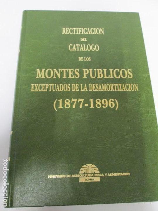 Libros de segunda mano: RECTIFICACION DEL CATALOGO DE LOS MONTES PUBLICOS 1877-1896. CATALOGO DE LOS MONTES Y DEMAS TERRENOS - Foto 6 - 167875136