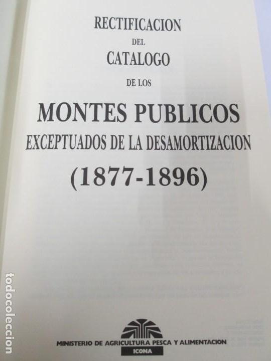 Libros de segunda mano: RECTIFICACION DEL CATALOGO DE LOS MONTES PUBLICOS 1877-1896. CATALOGO DE LOS MONTES Y DEMAS TERRENOS - Foto 7 - 167875136