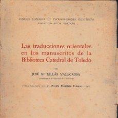Libros de segunda mano: LAS TRADUCCIONES ORIENTALES EN LOS MANUSCRITOS DE LA BIBLIOTECA CATEDRAL DE TOLEDO (1942) SIN USAR. Lote 167879600