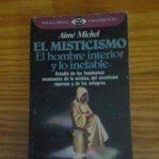Libros de segunda mano: EL MISTICISMO EL HOMBRE INTERIOR Y LO INEFABLE AUTOR AIME MICHEL. Lote 167889420