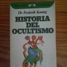 Libros de segunda mano: HISTORIA DEL OCULTISMO DR FREDERIK KONING. Lote 167891380