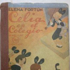 Libros de segunda mano: ELENA FORTUN. CELIA EN EL COLEGIO. DIBUJOS DE MPLINA GALLENT. M. AGUILAR EDITOR. MADRID 1939. Lote 167901436