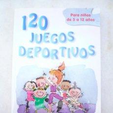 Libros de segunda mano: 120 JUEGOS DEPORTIVOS. PARA NIÑOS DE 5 A 12 AÑOS. MICHELINE NADEAU. Lote 167909412
