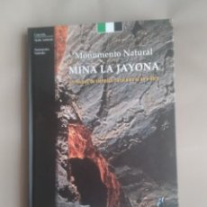 Libros de segunda mano: MINA LA JAYONA. UN MUESEO DE CIENCIAS NATURALES AL AIRE LIBRE.. Lote 167912548