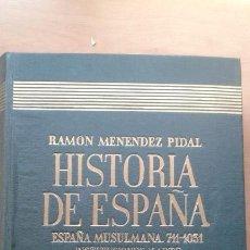 Libros de segunda mano: HISTORIA DE ESPAÑA. ESPAÑA MUSULMANA 711-1031. TOMO V. RAMÓN MENÉNDEZ PIDAL. Lote 163976514
