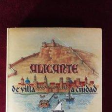 Libros de segunda mano: ALICANTE - ALICANTE DE VILLA A CIUDAD (1252-1490) ALFONSO X DE CASTILLA FERNANDO II DE ARAGÓN - 1990. Lote 234693260
