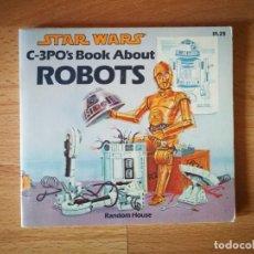 Libros de segunda mano: STAR WARS. C-3PO'S BOOK ABOUT ROBOTS (1983). Lote 167923968