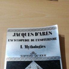 Livros em segunda mão: JACQUES D'ARES / ENCYCLOPÉDIE DE L´ESOTERISME / I MYTHOLOGIES / EN FRANCES/ I-301. Lote 167926640