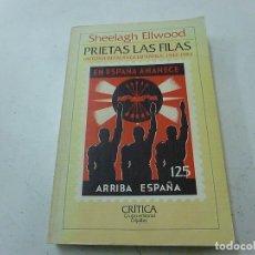 Libros de segunda mano: PRIETAS LAS FILAS - SHEELAGH ELLWOOD -HISTORIA FALANGE ESPAÑOLA-1933 -1983 - N 3. Lote 167932872