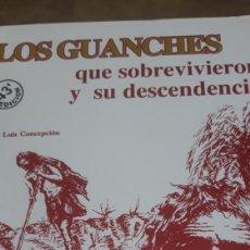 Libros de segunda mano: LOS GUANCHES QUE SOBREVIVIERON Y SU DESCENDENCIA. Lote 167941373