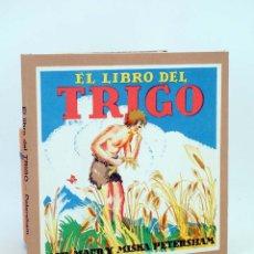 Libros de segunda mano: EL LIBRO DEL TRIGO (MAUD Y MISKA PETERSHAM) JUVENTUD, 1963. Lote 167948712