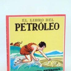 Libros de segunda mano: EL LIBRO DEL PETRÓLEO (MAUD Y MISKA PETERSHAM) JUVENTUD, 1964. Lote 167948716