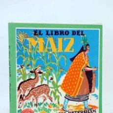 Libros de segunda mano: EL LIBRO DEL MAÍZ (MAUD Y MISKA PETERSHAM) JUVENTUD, 1964. Lote 167948720