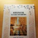 Libros de segunda mano: STENCIL. LA CASA ESTARCIDA (LYN LE GRICE). Lote 167951188