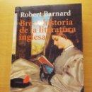 Libros de segunda mano: BREVE HISTORIA DE LA LITERATURA INGLESA (ROBERT BARNARD) ALIANZA EDITORIAL. Lote 167953184