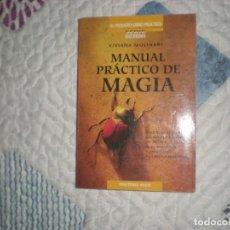 Libros de segunda mano: MANUAL PRÁCTICO DE MAGIA;VIVIANA MOLINARI;MARTÍNEZ ROCA 1997. Lote 167956416