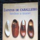 Libros de segunda mano: ZAPATOS DE CABALLERO HECHOS A MANO - L'ÁSZLO VASS & MAGDA MOLNÁR - MUY ILUSTRADO. Lote 167959082