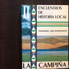 Libros de segunda mano: LA CAMPIÑA. ENCUENTROS DE HISTORIA LOCAL. JUAN ARANDA DONCEL. COMO NUEVO. Lote 167968724