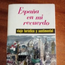 Libros de segunda mano: ESPAÑA EN MI RECUERDO. LITERATURA EXTRACTOS DE ESPAÑA DE TODOS LOS TIEMPOS Y FOTOS DE CATALÁ ROCA.. Lote 167969296
