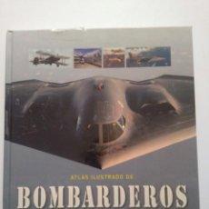 Libros de segunda mano: ATLAS ILUSTRADO DE BOMBARDEROS. Lote 167979044