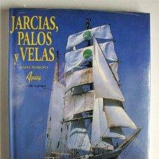 Livros em segunda mão: JARCIAS, PALOS Y VELAS. CAMIL BUSQUETS. AGUALARGA GRUPO CULTURAL. NUEVO - PRECINTADO. Lote 167983080