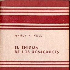 Libros de segunda mano: MANLY P. HALL : EL ENIGMA DE LOS ROSACRUCES (KIER, 1957). Lote 167984849