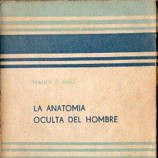 Libros de segunda mano: MANLY P. HALL : LA ANATOMÍA OCULTA DEL HOMBRE (KIER, 1959). Lote 167985289