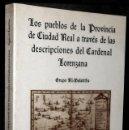 Libros de segunda mano: LOS PUEBLOS DE LA PROVINCIA DE CIUDAD REAL A TRAVES DE LAS DECRIPCIONES DEL CARDENAL LORENZANA.. Lote 167996436