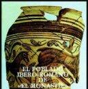 Libros de segunda mano: EJEMPLAR DEDICADO. EL POBLADO IBERO ROMANO DE EL MONASTIL. ELDA. ALICANTE. ANTONIO POVEDA NAVARRO.. Lote 168022464