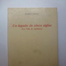Livros em segunda mão: UN LEGADO DE CINCO SIGLOS. LA VILLA DE AGÜIMES. GRAN CANARIA. 1985. DEDICADO POR EL AUTOR. Lote 168029792